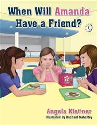When Will Amanda Have a Friend