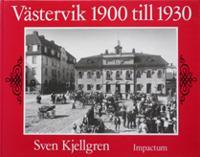 Västervik 1900 till 1930 : en berättelse i ord och bild