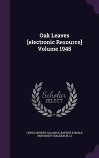 Oak Leaves [Electronic Resource] Volume 1945
