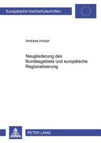 Neugliederung Des Bundesgebiets Und Europaeische Regionalisierung