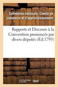 Rapports Et Discours � La Convention Prononc�s Par Divers D�put�s