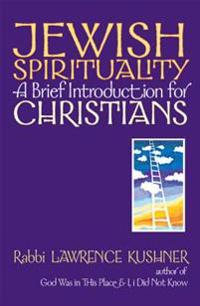Jewish Spirituality: A Brief Introduction for Christians