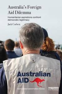 Australia's Foreign Aid Dilemma: Humanitarian Aspirations Confront Democratic Legitimacy