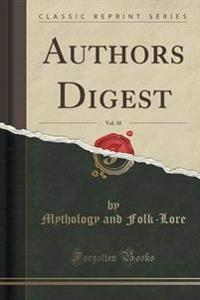 Authors Digest, Vol. 18 (Classic Reprint)