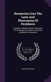 Researches Into the Laws and Phenomena of Pestilence