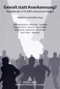 Gewalt Statt Anerkennung?: Aspekte Des 11.9.2001 Und Seiner Folgen