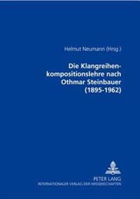 Die Klangreihenkompositionslehre Nach Othmar Steinbauer (1895-1962)