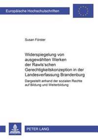 Widerspiegelung Von Ausgewaehlten Werken Der Rawls'schen Gerechtigkeitskonzeption in Der Landesverfassung Brandenburg: Dargestellt Anhand Der Sozialen