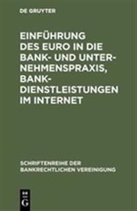 Einfuhrung Des Euro in Der Bank- Und Unternehmenspraxix Bankdienstleistungen Im Internet
