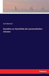 Grundriss Zur Geschichte Der Provenzalischen Literatur