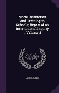 Moral Instruction and Training in Schools; Report of an International Inquiry .. Volume 2