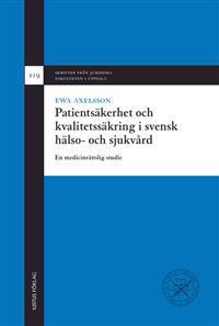 Patientsäkerhet och kvalitetssäkring i svensk hälso- och sjukvård: En medicinrättslig studie