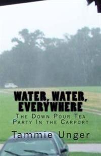 Water, Water, Everywhere: The Down Pour Tea Party in the Carport
