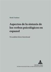 Aspectos de La Sintaxis de Los Verbos Psicologicos En Espanol: Un Analisis Lexico Funcional