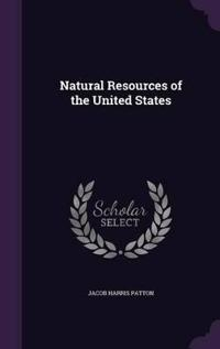 Natural Resources of the United States ..