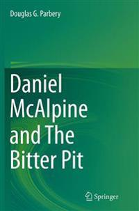 Daniel Mcalpine and the Bitter Pit