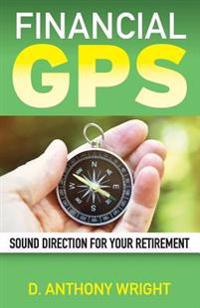 Financial GPS: Sound Direction for Your Retirement