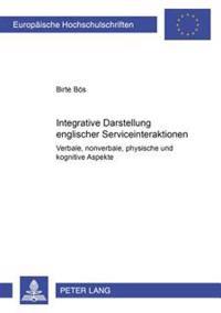 Integrative Darstellung Englischer Serviceinteraktionen: Verbale, Nonverbale, Physische Und Kognitive Aspekte