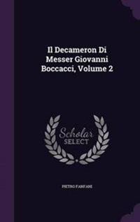 Il Decameron Di Messer Giovanni Boccacci, Volume 2