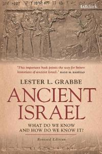 Ancient Israel: What Do We Know and How Do We Know it?