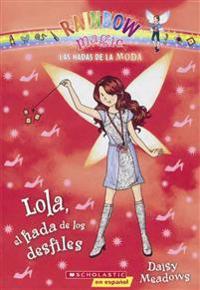 Lola, El Hada de Los Desfiles (Lola, the Fairy of the Parades)