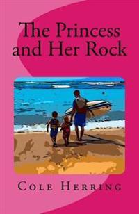 The Princess and Her Rock: The Princess and Her Rock