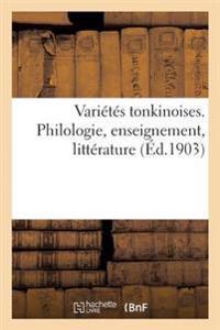 Vari�t�s Tonkinoises. Philologie, Enseignement, Litt�rature
