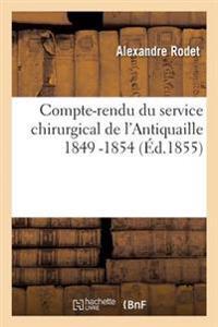 Compte-Rendu Du Service Chirurgical de L'Antiquaille 1849 -1854