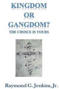 Kingdom or Gangdom - the Choice is Yours