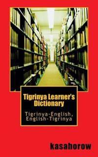 Tigrinya Learner's Dictionary: Tigrinya-English, English-Tigrinya