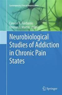 Neurobiological Studies of Addiction in Chronic Pain States