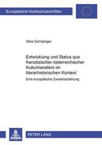 Entwicklung Und Status Quo Franzoesisch-Oesterreichischer Kulturtransfers Im Literarhistorischen Kontext