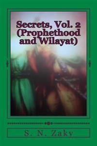 Secrets, Vol. 2: Prophethood and Wilayat