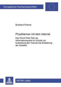 """Physiklernen Mit Dem Internet: Das World Wide Web ALS Informationsquelle Fuer Schueler Zur Erarbeitung Des Themas """"Die Entstehung Der Gezeiten"""""""