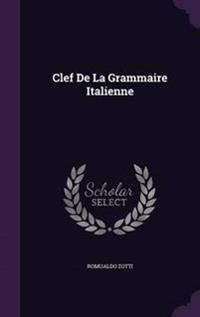 Clef de La Grammaire Italienne