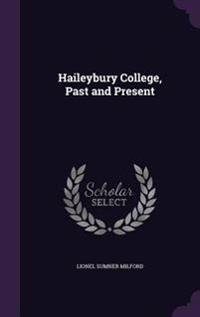 Haileybury College, Past and Present