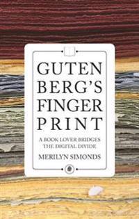 Gutenberg's Fingerprint: Paper, Pixels and the Lasting Impression of Books