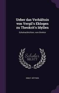 Ueber Das Verhaltnis Von Vergil's Eklogen Zu Theokrit's Idyllen