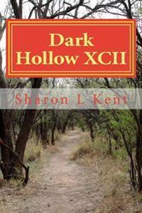 Dark Hollow XCII
