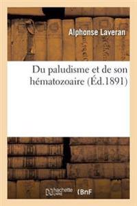 Du Paludisme Et de Son Hematozoaire