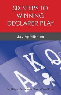Six Steps to Winning Declarer Play