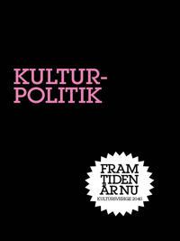 Kulturpolitik : En nisch för staten