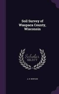 Soil Survey of Waupaca County, Wisconsin