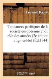 Des Tendances Pacifiques de la Societe Europeenne Et Du Role Des Armees 2e Edition Augmentee
