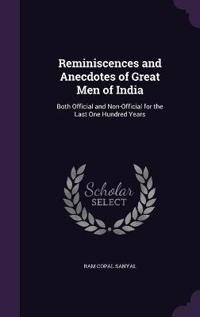 Reminiscences and Anecdotes of Great Men of India