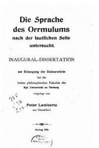 Die Sprache Des Orrmulums Nach Der Lautlichen Seite Untersucht