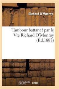 Tambour Battant ! Par Le Vte Richard O'Monroy Vte de Saint-Genies