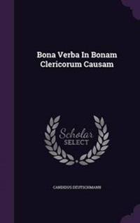 Bona Verba in Bonam Clericorum Causam