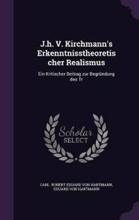 J.H. V. Kirchmann's Erkenntnisstheoretischer Realismus