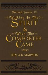 Walking in the Spirit & When the Comforter Came